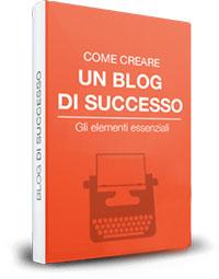 Ebook gratuito - Cerare un blog di successo