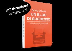 Ebook Gratuito - come cerare un blog di successo