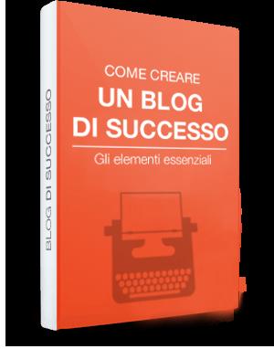 Come creare un blog di successo - E-book Gratuito